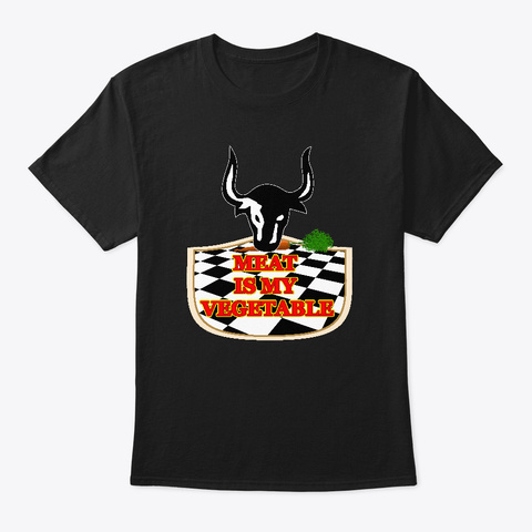 Meat Is My Vegetable Black T-Shirt Front