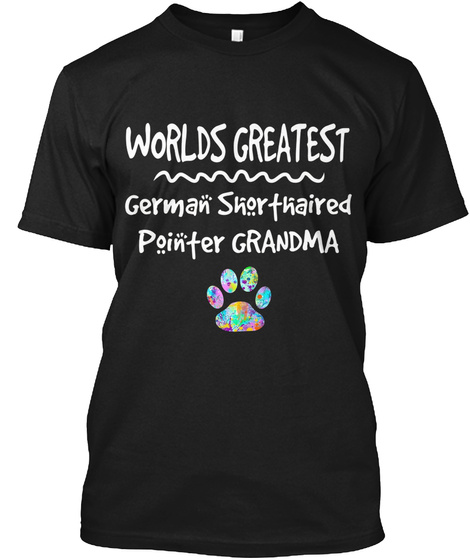 Worlds Greatest German Shorthaired Pointer Grandma Tee Shirt Black T-Shirt Front