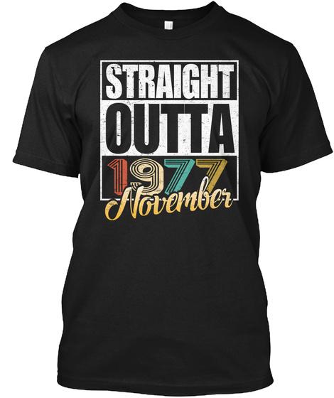 1977 November Birthday T Shirt Black T-Shirt Front