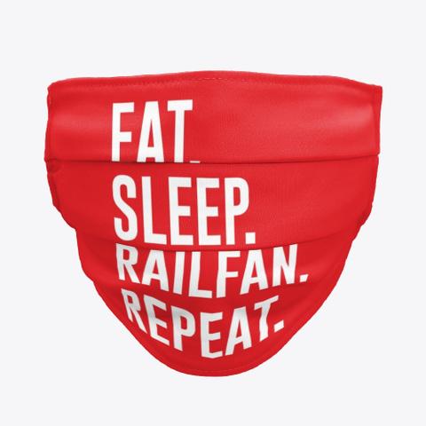 eat sleep railfan repeat face mask