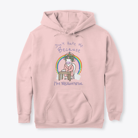 Don't Hate Me I'm A Beautiful Unicorn Light Pink T-Shirt Front