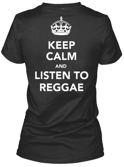 Keep Calm And Listen To Reggae Black T-Shirt Back