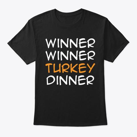 Winner Winner Turkey Dinner Shirt Black T-Shirt Front