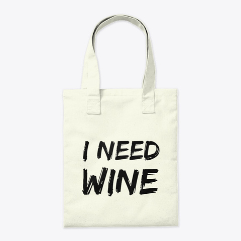 I Need Wine Tote Natural Tote Bag Back
