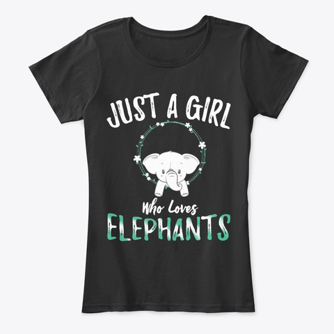 Just A Girl Who Loves Elephant T Shirt Black T-Shirt Front
