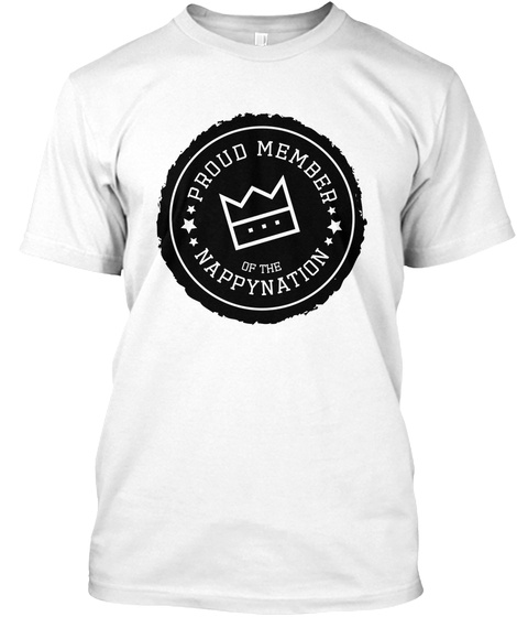 Proud Member Of The Nappynation T-Shirt Front