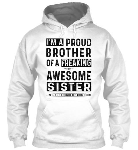 Sweatshirt Hoodie I Am A Proud Brother Tee Shirt