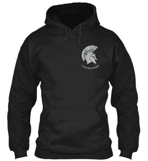 I Am The Storm   Hoodie Shirt Black T-Shirt Front