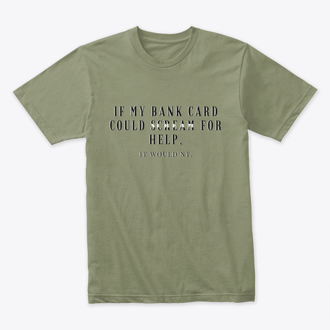 Bank Card Statement Light Olive T-Shirt Front