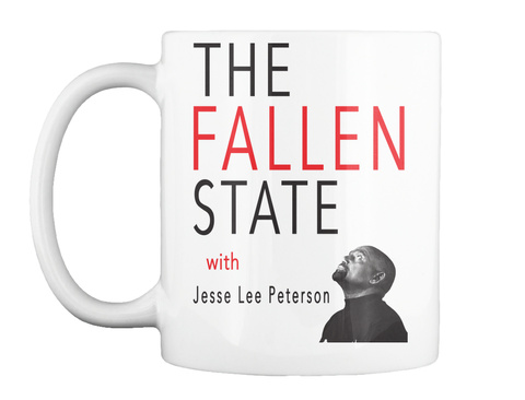 The Fallen State With Jesse Lee Peterson White Mug Front