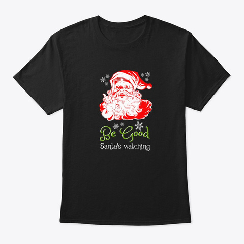 Cute Christmas Be Good Santa's Watching  Black T-Shirt Front