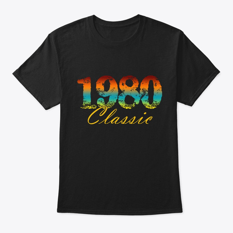 Classic 1980 Born In 1980 Novelty Gift Black T-Shirt Front