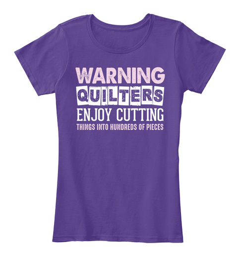 Warning Quilters Enjoy Cutting Purple T-Shirt Front