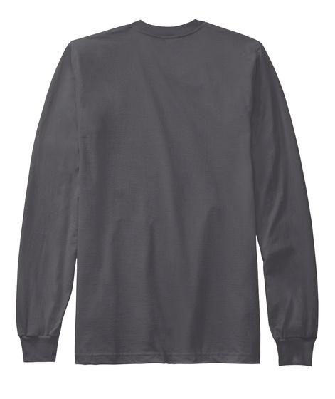 Long Sleeve Gray   Senior Care Asphalt Long Sleeve T-Shirt Back