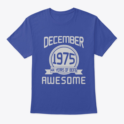 December 1975 44 Years Old Birthday Deep Royal T-Shirt Front