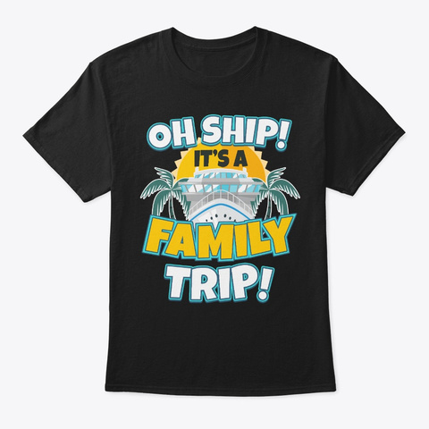 Vacay Cruise Lover Gift It's Family Trip Black Camiseta Front