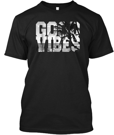 Good Vibes Beach T Shirt   Ocean   Summe Black T-Shirt Front