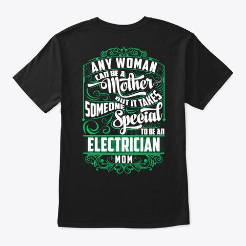 Special Electrician Mom Shirt Black T-Shirt Back
