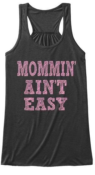 c6c37ba4 Funny Mom T-shirts | Mom Shirts Sayings. Mommin' Ain't Easy Dark Grey  Heather Women's Tank ...