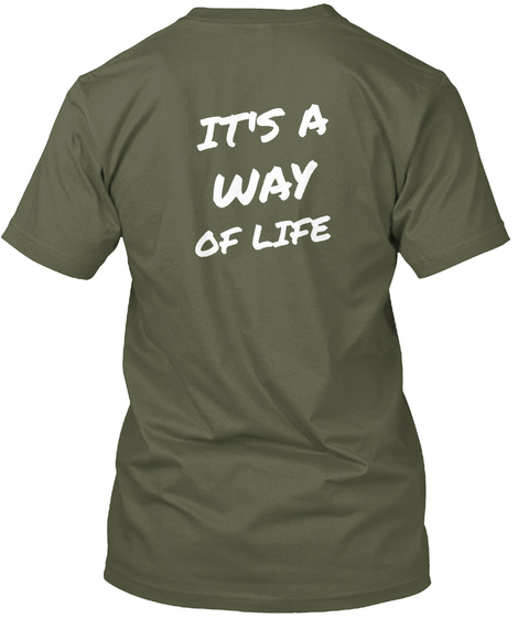 It's A Way Of Life Military Green T-Shirt Back