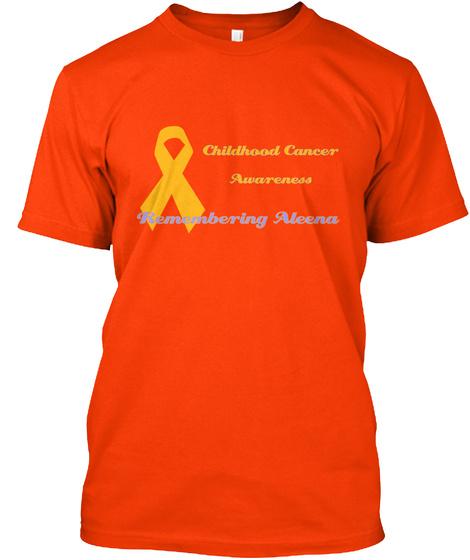 Childhood Cancer Awareness Remembering Aleena Orange T-Shirt Front