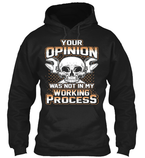 Your Opinion Was Not In Mechanic Working Black T-Shirt Front
