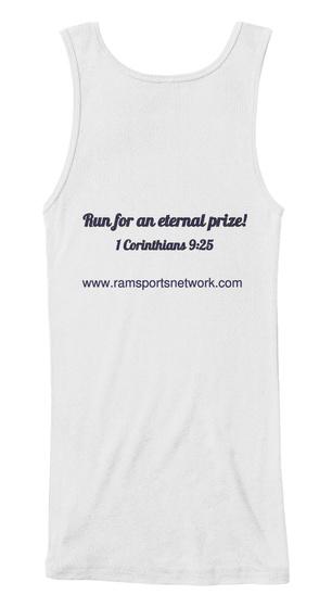 Run For An Eternal Prize! 1 Corinthians 9:25 Www.Ramsportsnetwork.Com White Women's Tank Top Back