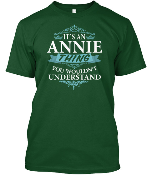 It's An Annie Thing You Wouldn't Understand Deep Forest T-Shirt Front