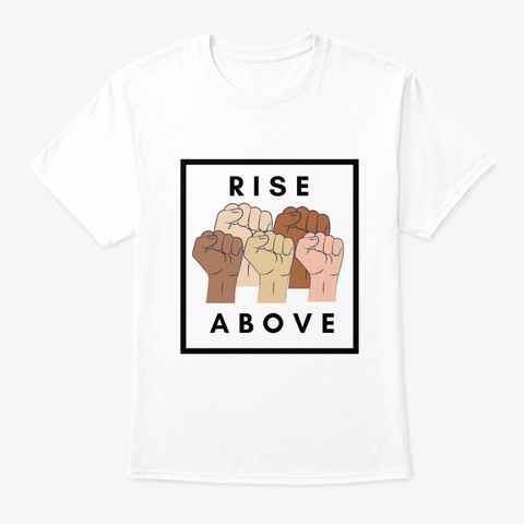 Rise Above (Black Font) White T-Shirt Front