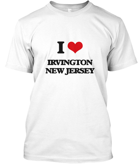 I Love Irvington New Jersey White T-Shirt Front