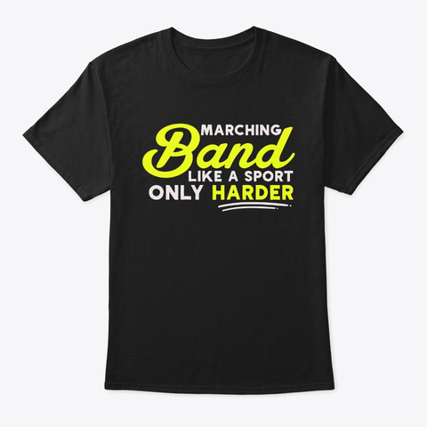 Marching Band It's Like A Sport Only Har Black T-Shirt Front