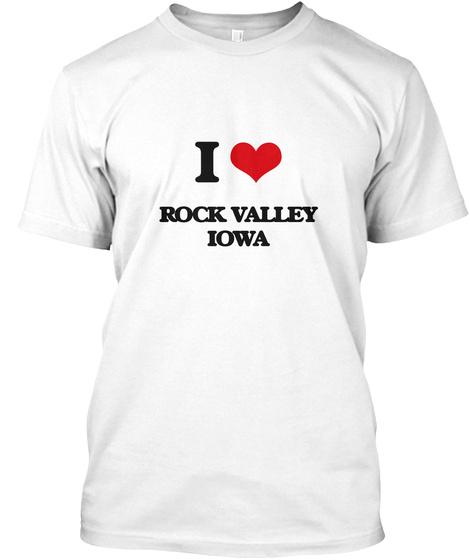 I Love Rock Valley Iowa White T-Shirt Front