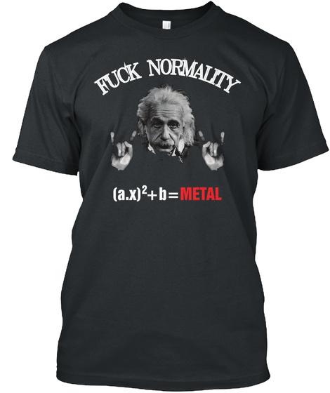 Fuck Normality Tshirt Metalheads Black T-Shirt Front