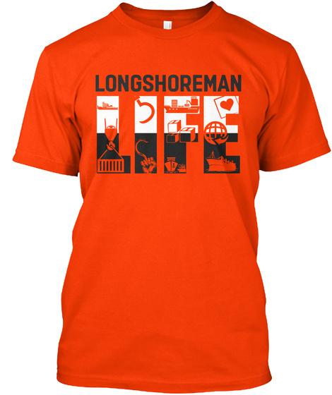 Longshoreman Life Orange T-Shirt Front