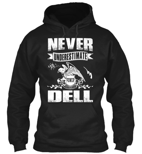 Never Underestimate The Power Of Dell Black T-Shirt Front