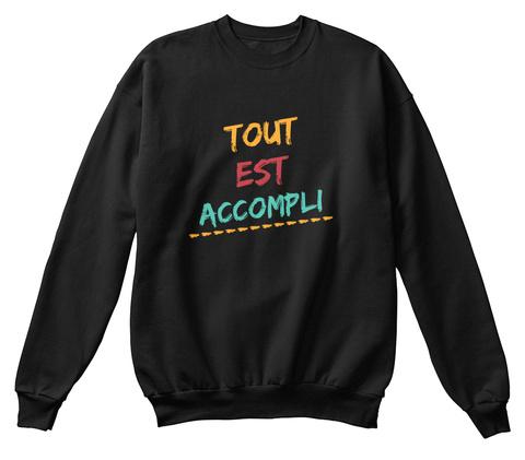 Tout Est Accompli Jet Black Sweatshirt Front