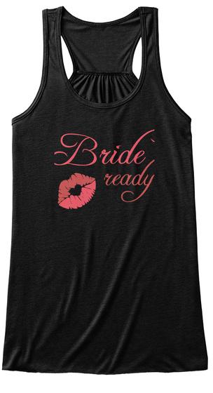 Bride Ready Black T-Shirt Front