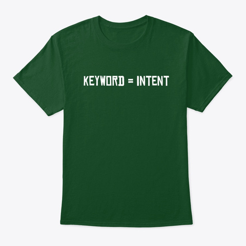 Keyword = Intent Deep Forest T-Shirt Front