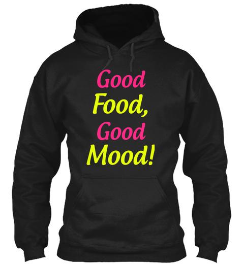 Good Food, Good Mood! Black T-Shirt Front