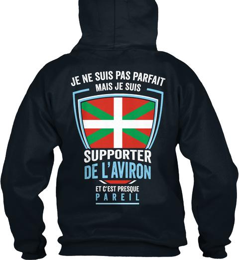 Je Ne Suis Pas Parfait Mais Je Suis Supporter De L'aviron Et C'est Presque Pareil French Navy T-Shirt Back