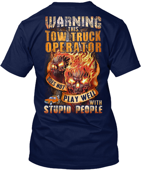 Sarcastic Tow Truck Operator Navy T-Shirt Back