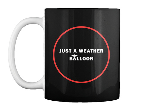 Just A Weather Balloon Mug [Int] #Sfsf Black Mug Front