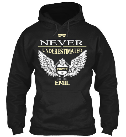 Never Underestimate The Power Of Emil Black T-Shirt Front