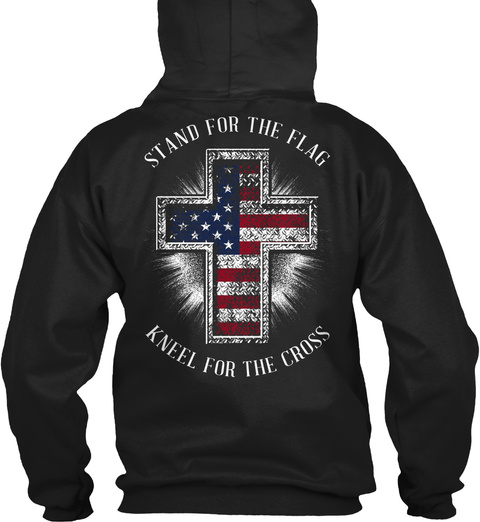 Stand for the flag Kneel for the cross sweatshirt 70D4Lc