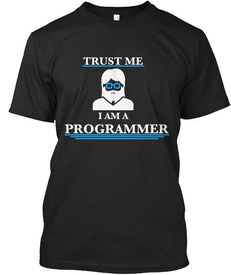 Trust Me I Am A Programmer Black T-Shirt Front