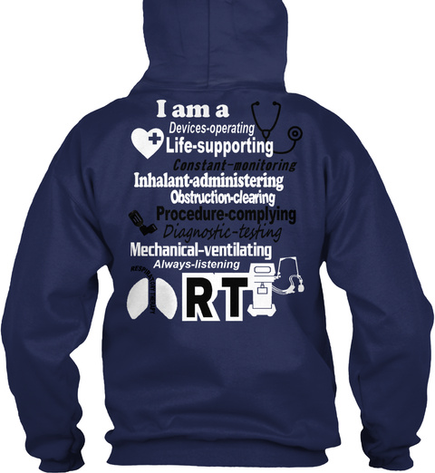 I Am A Devices Operating Life Supporting Constant Monitoring Inhalant Administering Obstruction Clearing... Navy T-Shirt Back