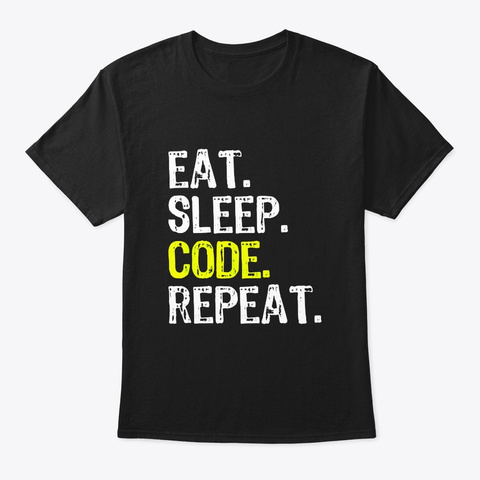 Eat Sleep Code Repeat Coding Coder Black T-Shirt Front
