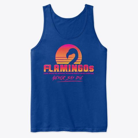 Flaming Os Never Say Die Tank Top True Royal T-Shirt Front