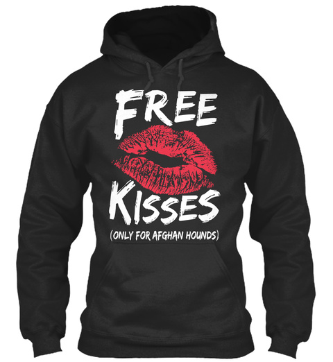 Free Kisses (Only For Afghan Hounds) Jet Black T-Shirt Front