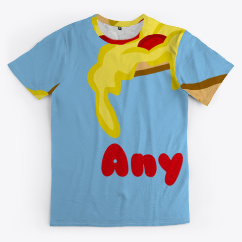 Pizza Any Time Light Blue T-Shirt Front